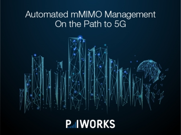 P.I. Works Introduces the Automated Massive MIMO Management Solution